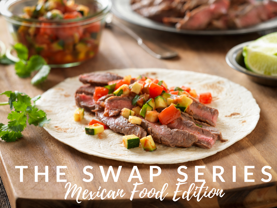 The Swap Series: Mexican Food Edition